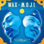 WAX×M.O.J.I