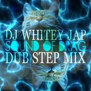 DJ WHITEY SOUND OF DRAG