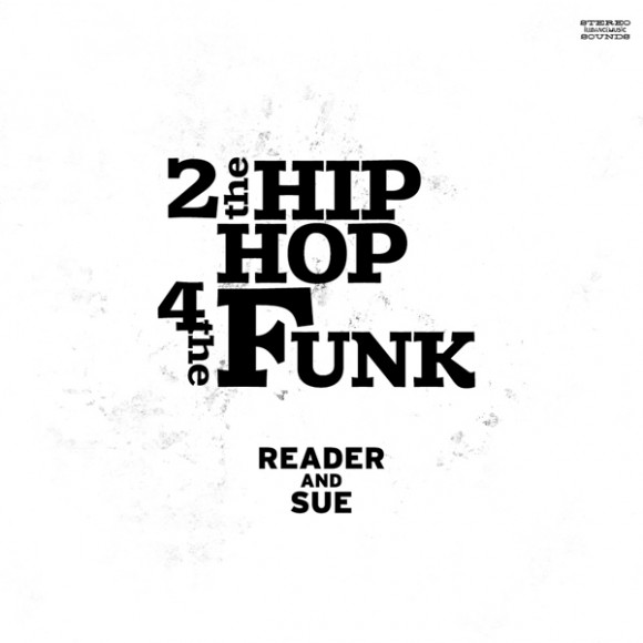 READER AND SUE / 2 THE HIPHOP 4 THE FUNK