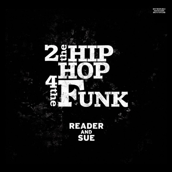 READER AND SUE / 2 THE HIPHOP 4 THE FUNK LP