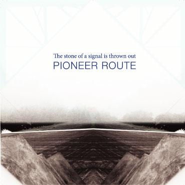 PioneerRoute-TheStoneOfASignalIsThrownOut