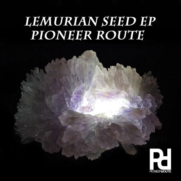 PioneerRoute-LemurianSeedEP