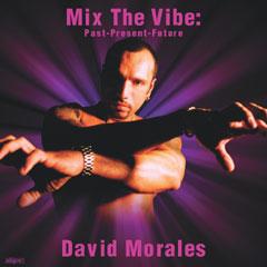 DavidMorales-MixTheVibePastPresentfuture