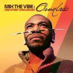 Osunlade-MixTheVibe