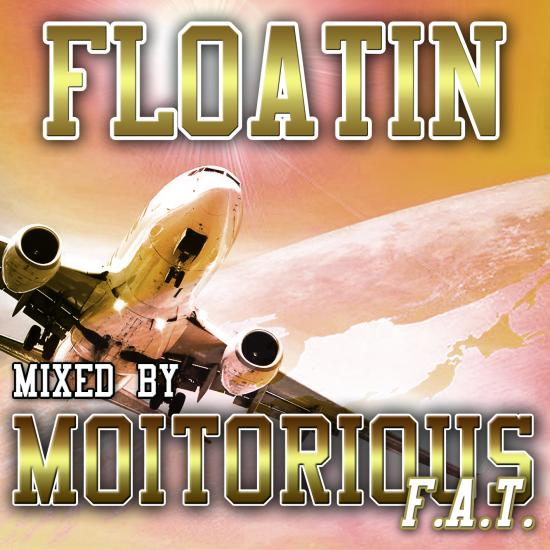DjMoitoriousFAT-Floatin