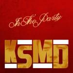 Ksmd-InTheParty